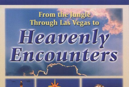 From the Jungle Through Las Vegas to Heavenly Encounters